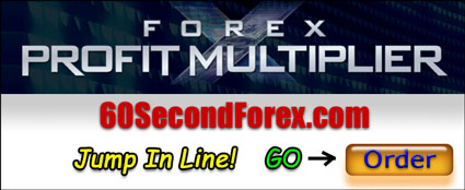 Forex Profit Multiplier - Jump In Line and Order Now!
