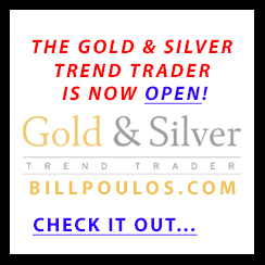 Gold and Silver Trend Trader - Profits Run - Bill Poulos