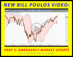 WATCH VIDEO - Bill Poulos shows you how to cash in on the current market